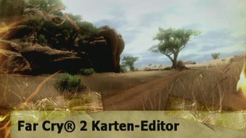 Far Cry 2 - Impressionen vom Editor