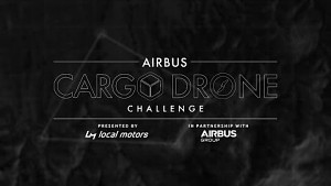 Airbus Cargo Drone Challenge - Local Motors