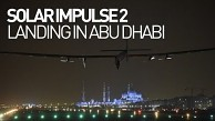 Bertrand Piccard landet in Abu Dhabi - Solar Impulse
