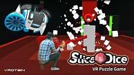 Slice Dice VR - Trailer