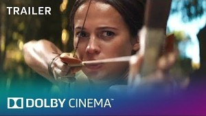 Tomb Raider (2018) - Extended-Dolby-Trailer