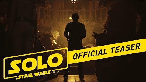 Solo - A Star Wars Story - kompletter Teaser