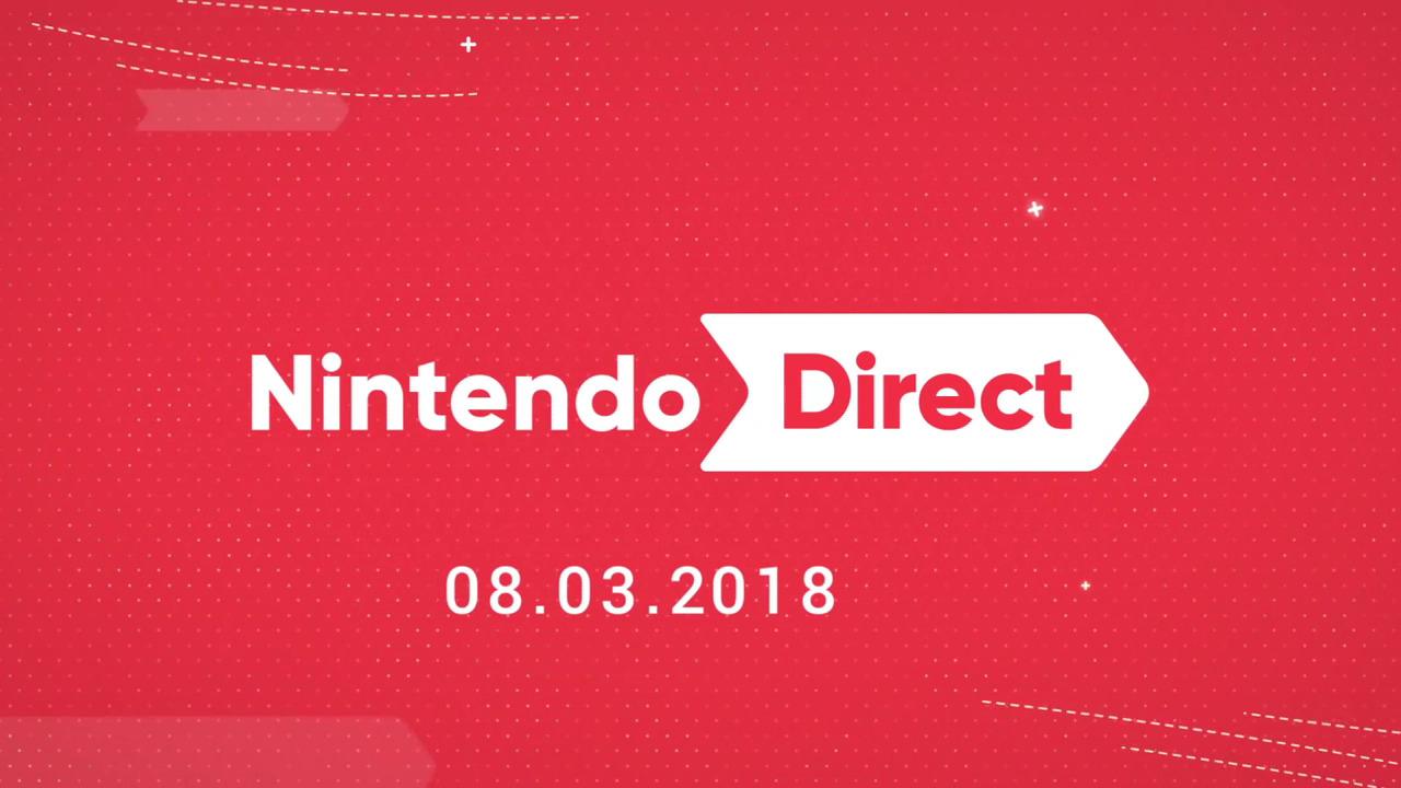 Nintendo Direct 8.3.2018 (3DS, Switch, Smash Bros.)