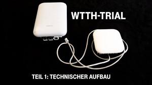 WTTH-Trial, Teil 1 Technischer Aufbau (Firmenvideo)