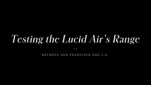 Von SF nach LA ohne Ladestopp - Lucid Motors