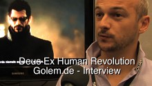 Deus Ex Human Revolution - Interview mit David Anfossi auf der Gamescom 2010