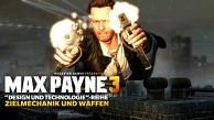 Max Payne 3 - Zielmechanik und Waffen